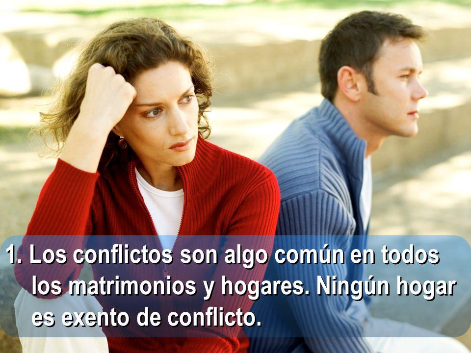 1. Los conflictos son algo común en todos los matrimonios y hogares