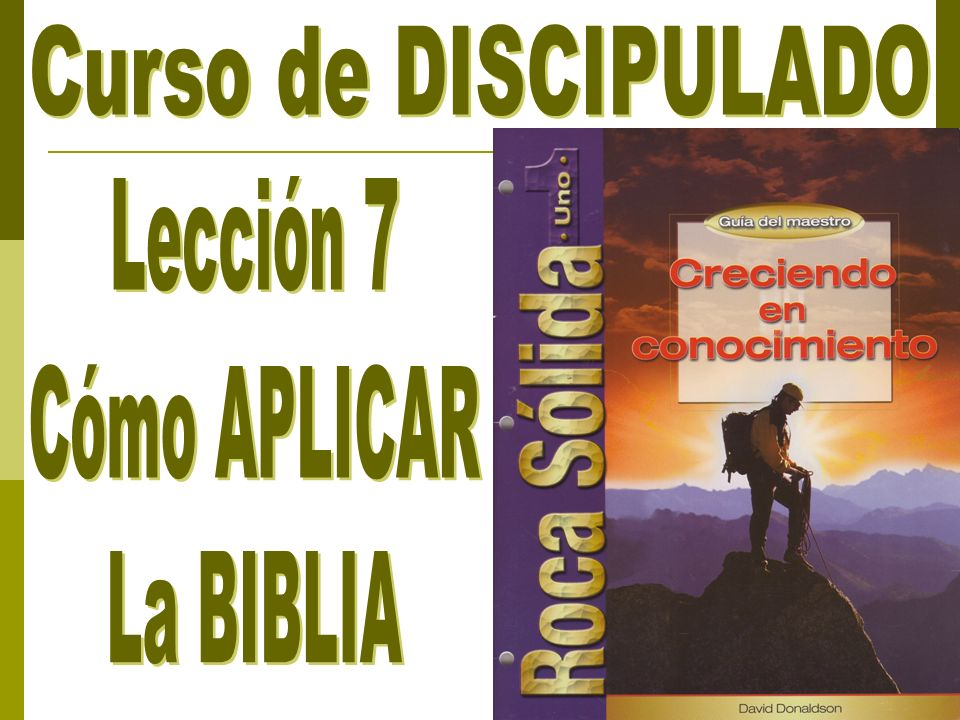 Curso de DISCIPULADO Lección 7 Cómo APLICAR La BIBLIA