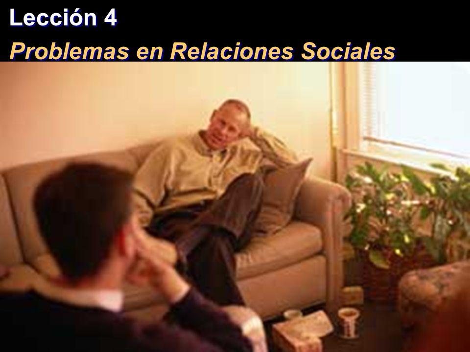 Lección 4 Problemas en Relaciones Sociales