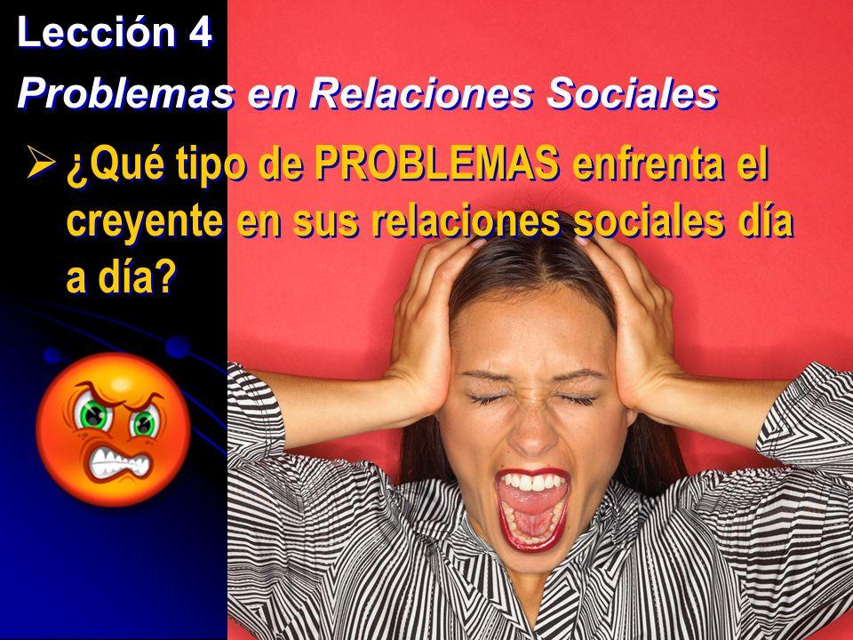 Lección 4 Problemas en Relaciones Sociales.