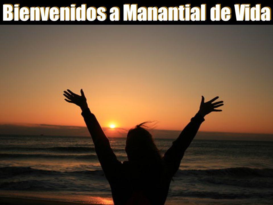 Bienvenidos a Manantial de Vida