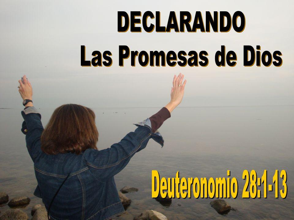 DECLARANDO Las Promesas de Dios Deuteronomio 28:1-13