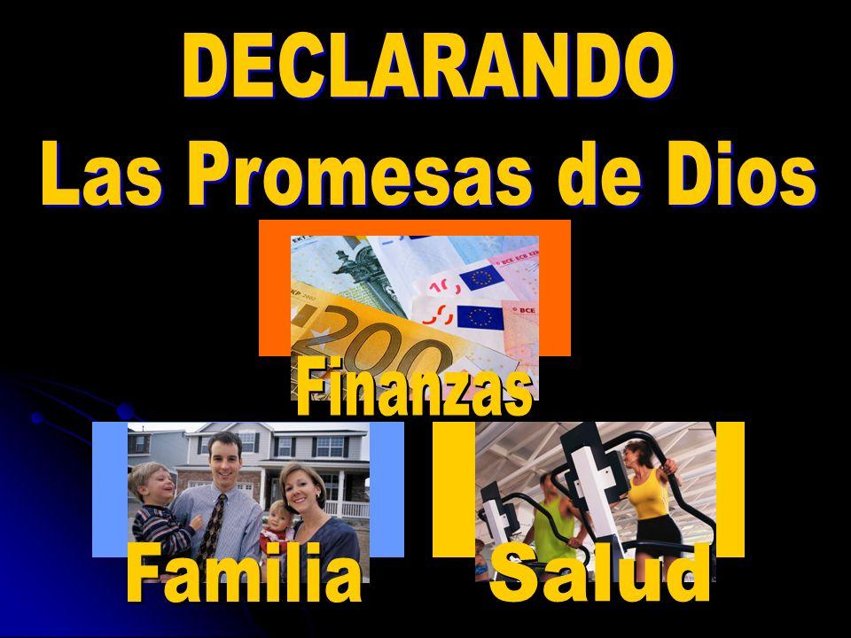 DECLARANDO Las Promesas de Dios Finanzas Familia Salud