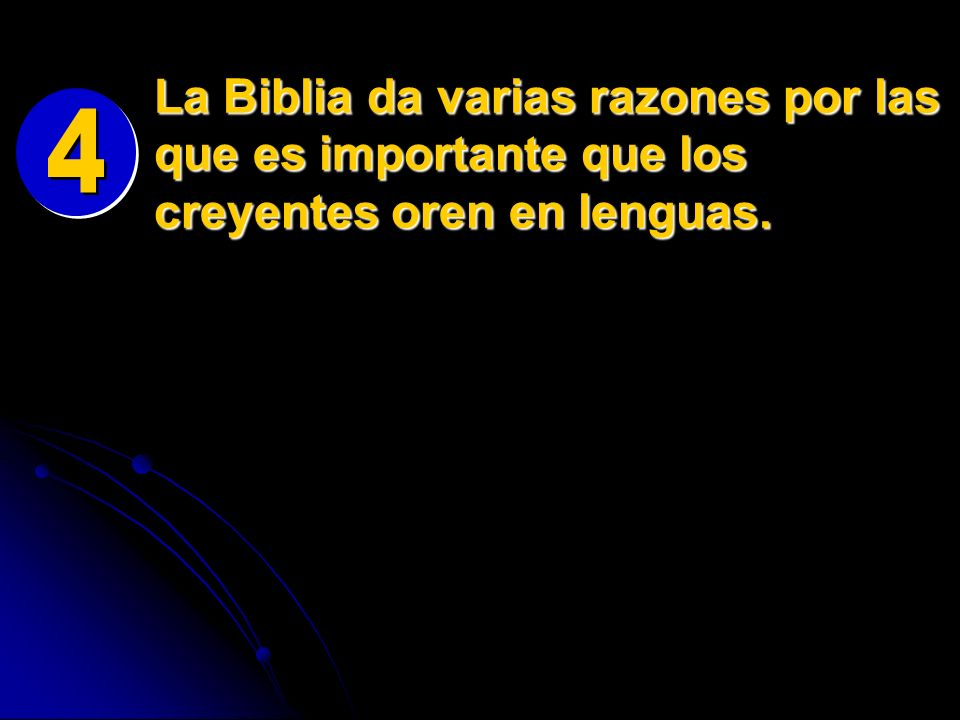 La Biblia da varias razones por las que es importante que los creyentes oren en lenguas.