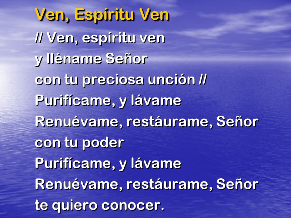 Ven, Espíritu Ven // Ven, espíritu ven y lléname Señor