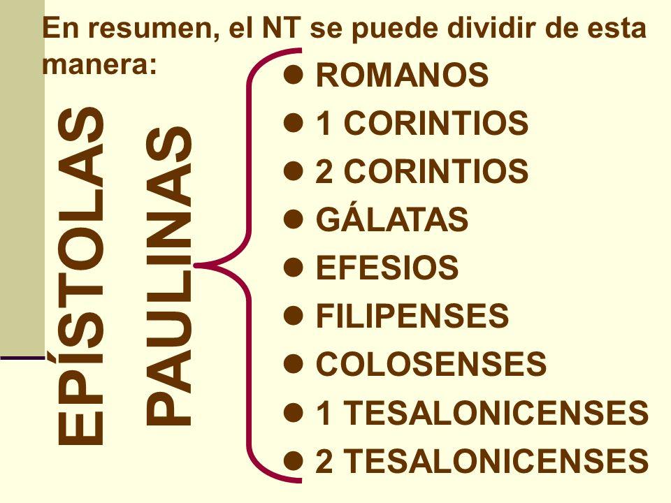EPÍSTOLAS PAULINAS ROMANOS 1 CORINTIOS 2 CORINTIOS GÁLATAS EFESIOS