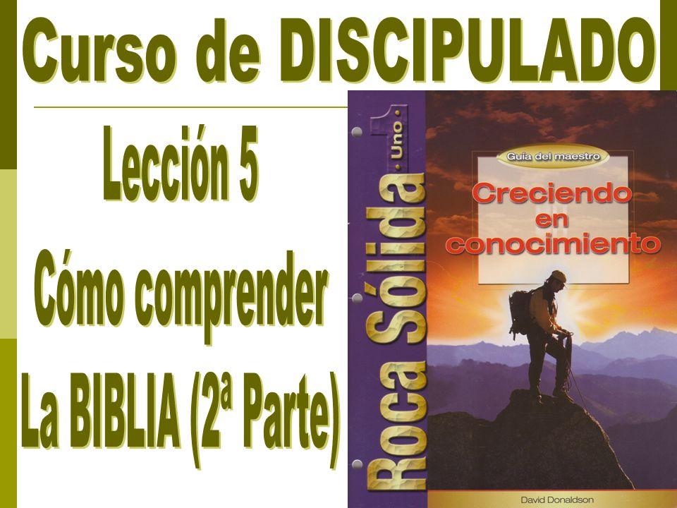 Curso de DISCIPULADO Lección 5 Cómo comprender La BIBLIA (2ª Parte)