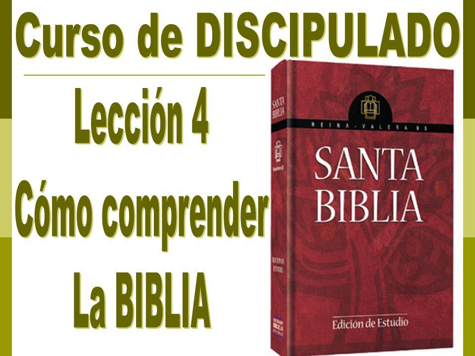 Curso de DISCIPULADO Lección 4 Cómo comprender La BIBLIA