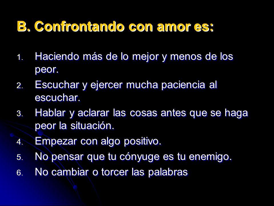 B. Confrontando con amor es: