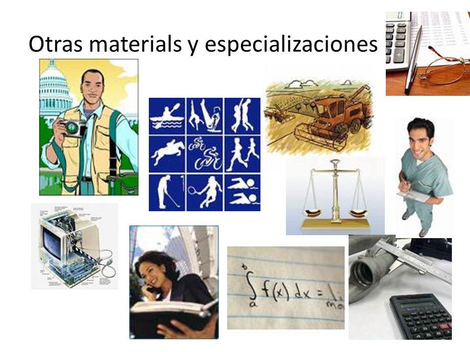 Otras materials y especializaciones