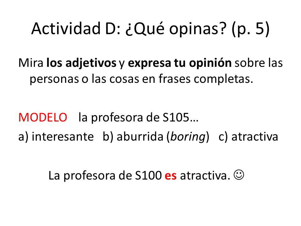 Actividad D: ¿Qué opinas (p. 5)