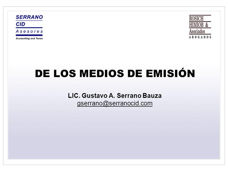 DE LOS MEDIOS DE EMISIÓN LIC. Gustavo A