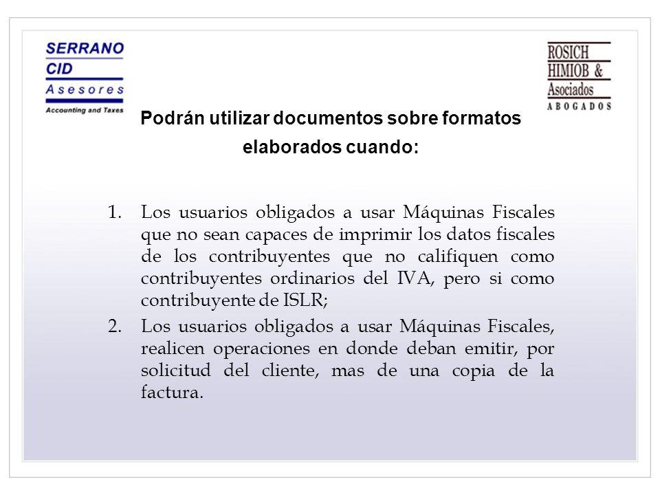 Podrán utilizar documentos sobre formatos elaborados cuando: