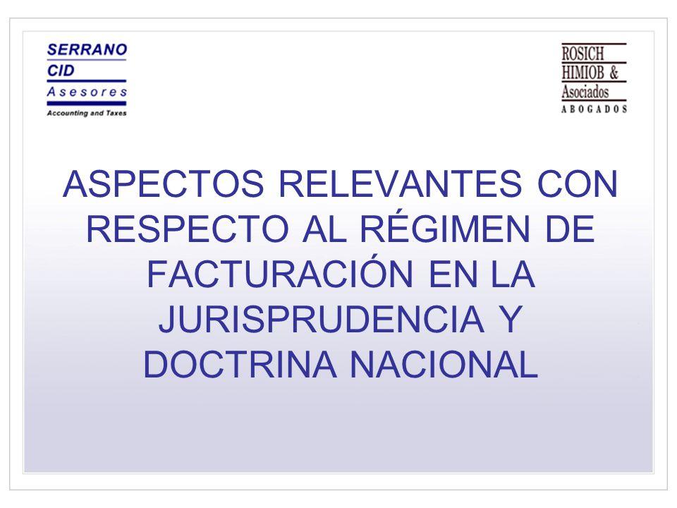 ASPECTOS RELEVANTES CON RESPECTO AL RÉGIMEN DE FACTURACIÓN EN LA JURISPRUDENCIA Y DOCTRINA NACIONAL