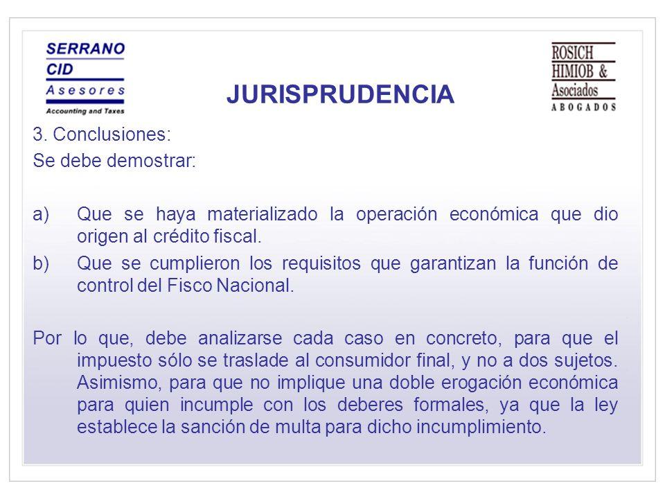 JURISPRUDENCIA 3. Conclusiones: Se debe demostrar: