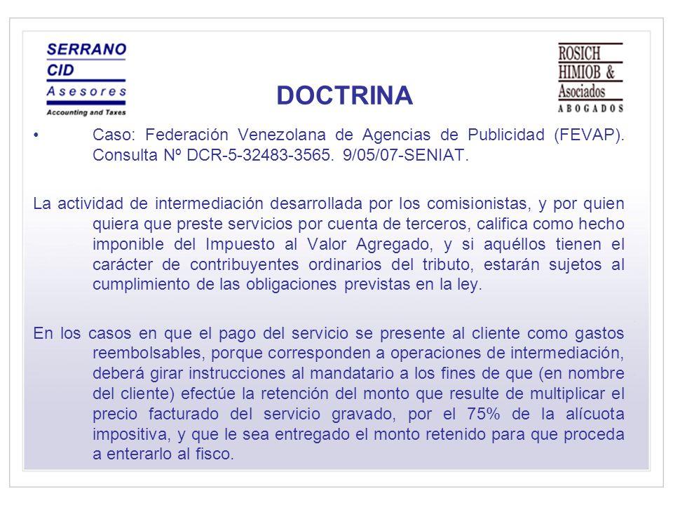 DOCTRINA Caso: Federación Venezolana de Agencias de Publicidad (FEVAP). Consulta Nº DCR-5-32483-3565. 9/05/07-SENIAT.