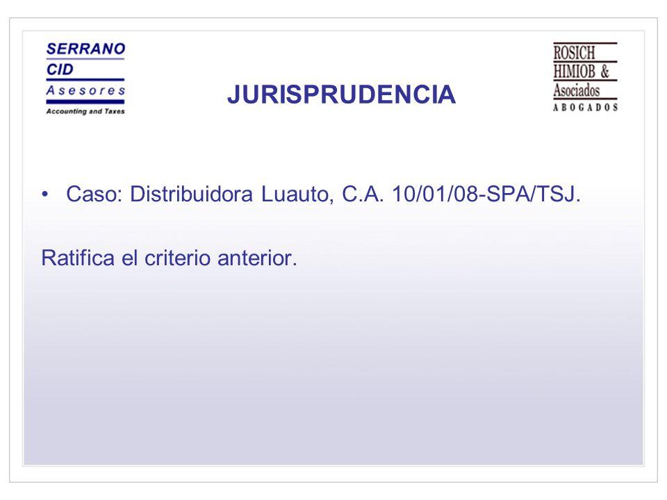 JURISPRUDENCIA Caso: Distribuidora Luauto, C.A. 10/01/08-SPA/TSJ.