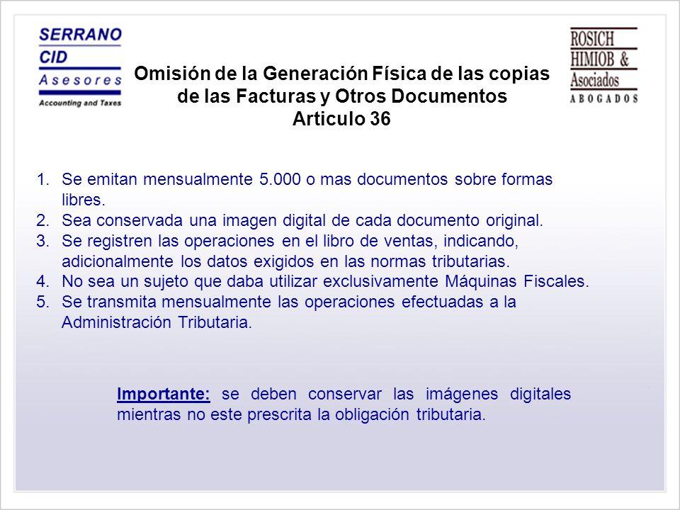 Omisión de la Generación Física de las copias de las Facturas y Otros Documentos