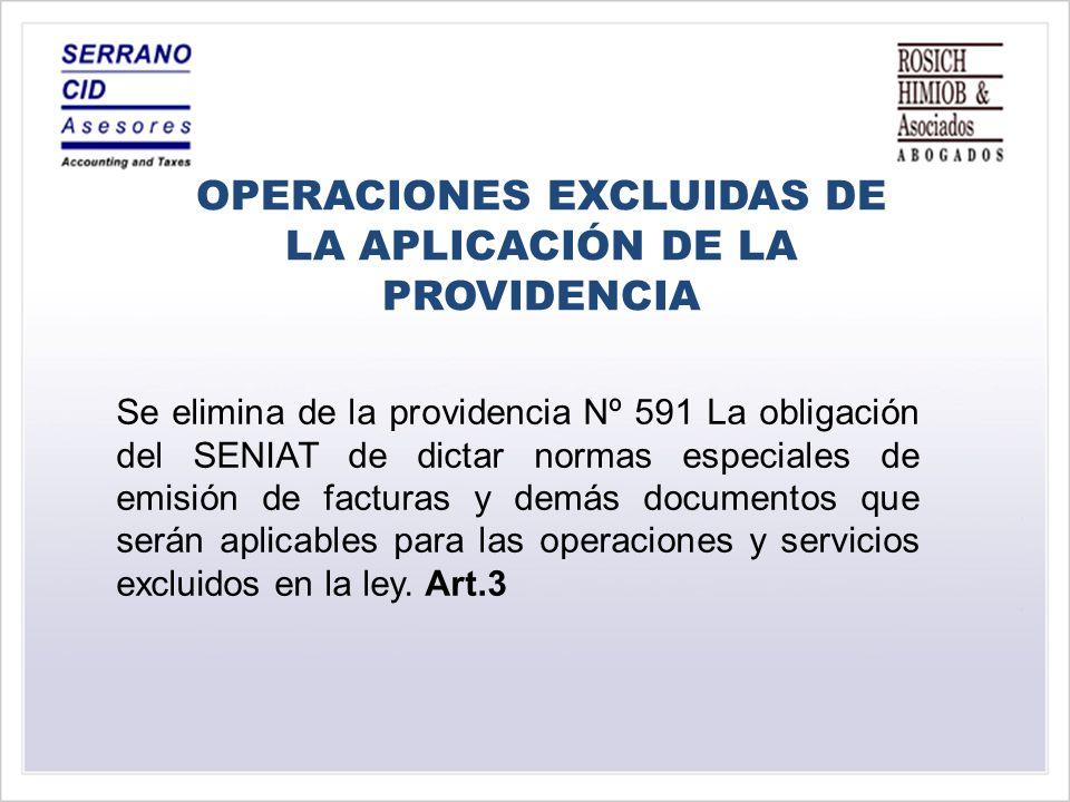 OPERACIONES EXCLUIDAS DE LA APLICACIÓN DE LA PROVIDENCIA