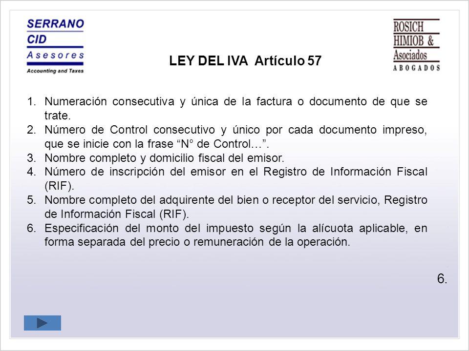 LEY DEL IVA Artículo 57 Numeración consecutiva y única de la factura o documento de que se trate.
