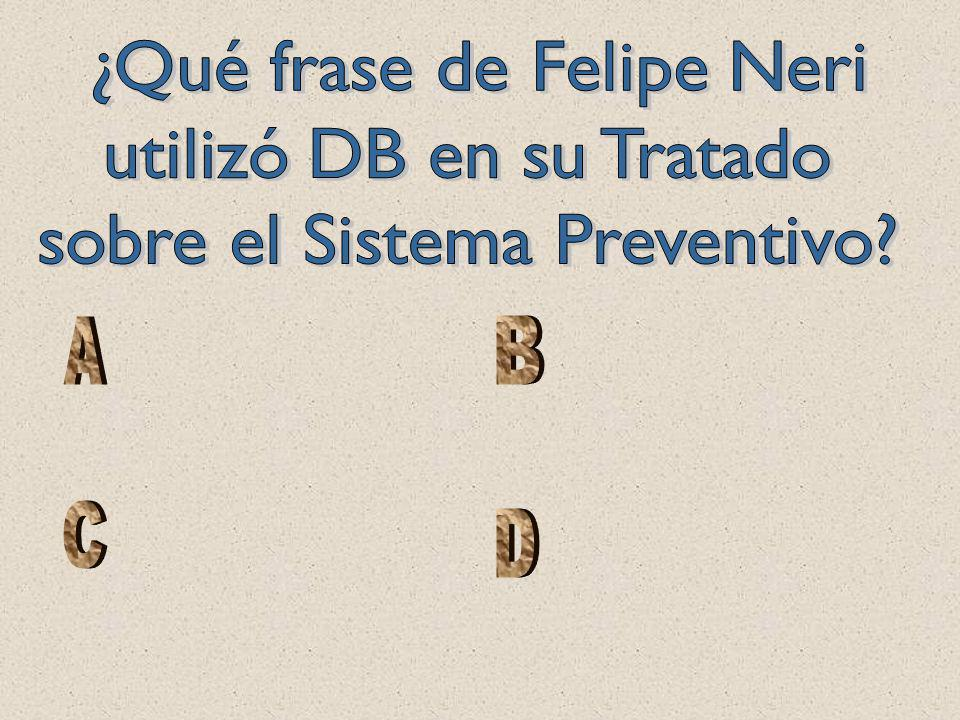 ¿Qué frase de Felipe Neri utilizó DB en su Tratado