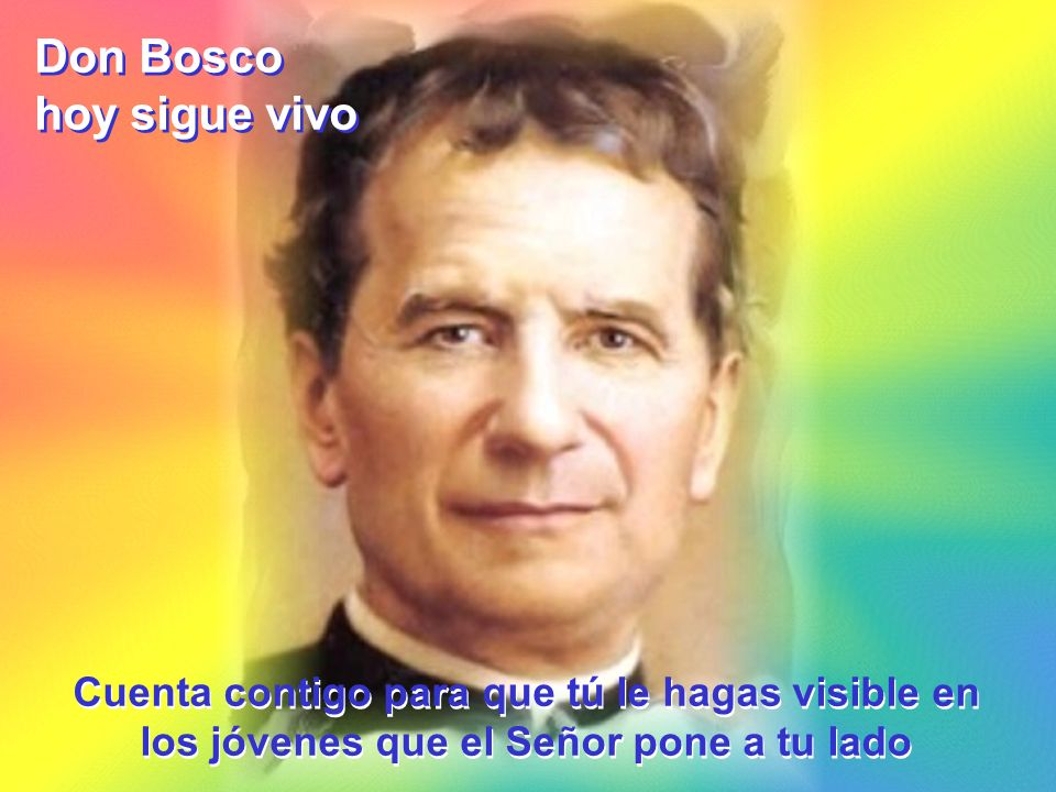 Don Bosco hoy sigue vivo