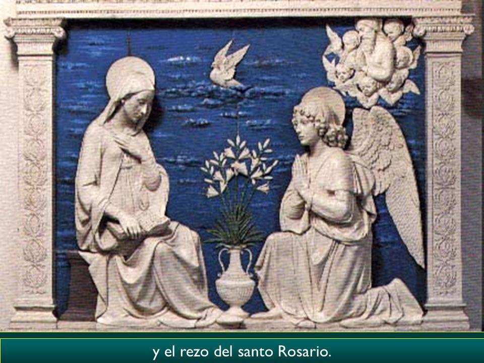 y el rezo del santo Rosario.