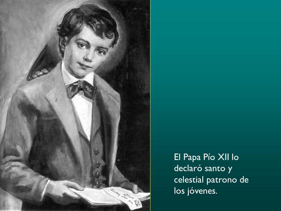 El Papa Pío XII lo declaró santo y celestial patrono de los jóvenes.
