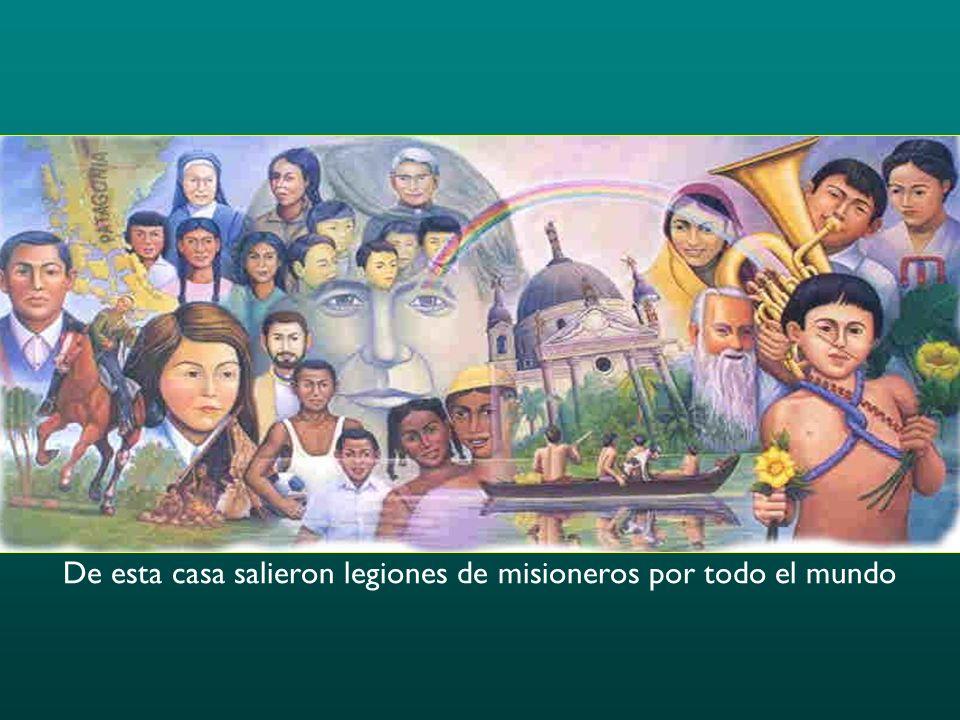 De esta casa salieron legiones de misioneros por todo el mundo