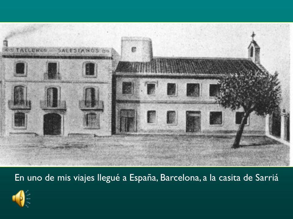 En uno de mis viajes llegué a España, Barcelona, a la casita de Sarriá