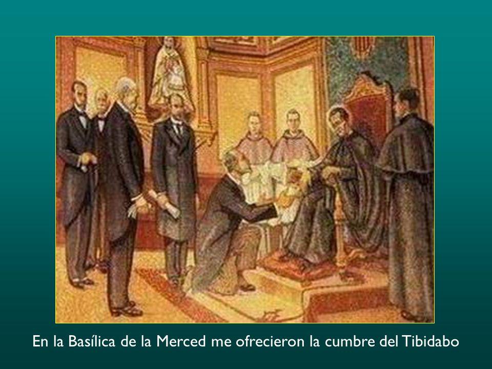 En la Basílica de la Merced me ofrecieron la cumbre del Tibidabo