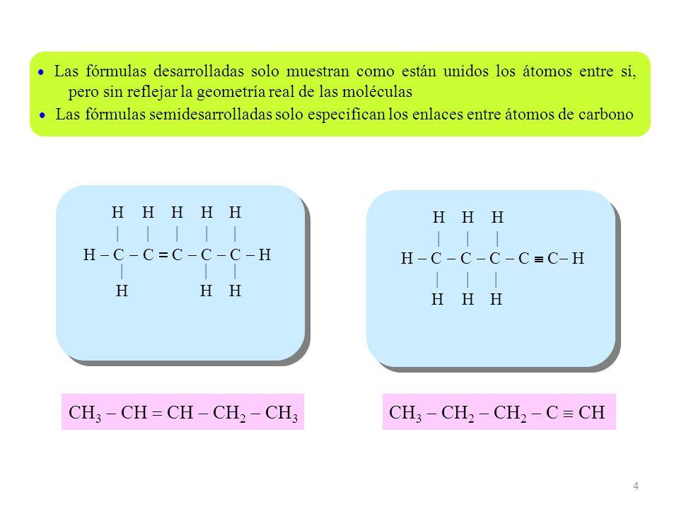 CH3 - CH = CH - CH2 - CH3 CH3 - CH2 - CH2 - C  CH