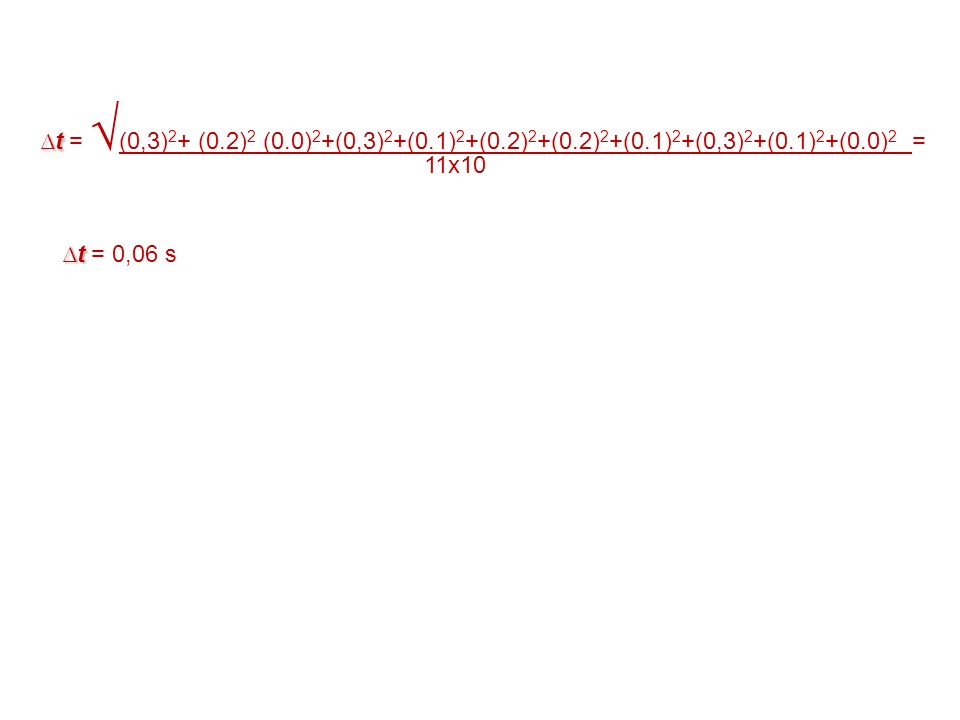 ∆t = √(0,3)2+ (0. 2)2 (0. 0)2+(0,3)2+(0. 1)2+(0. 2)2+(0. 2)2+(0