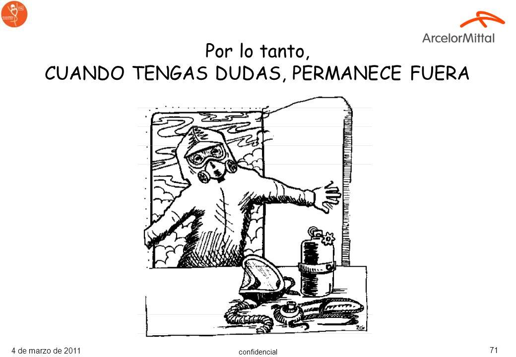 Por lo tanto, CUANDO TENGAS DUDAS, PERMANECE FUERA