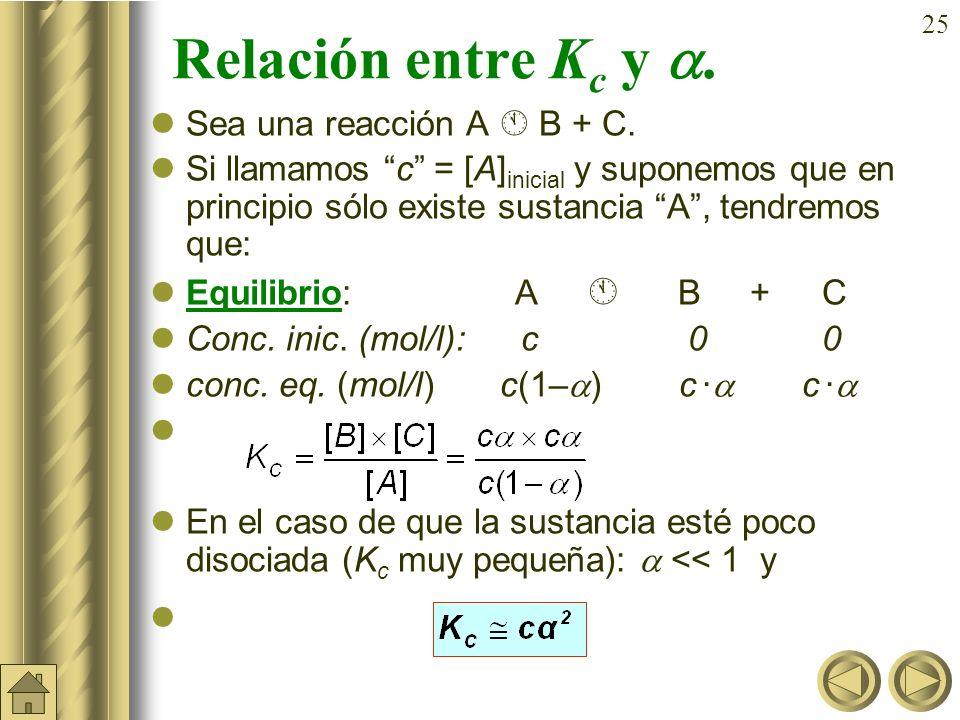 Relación entre Kc y . Sea una reacción A  B + C.