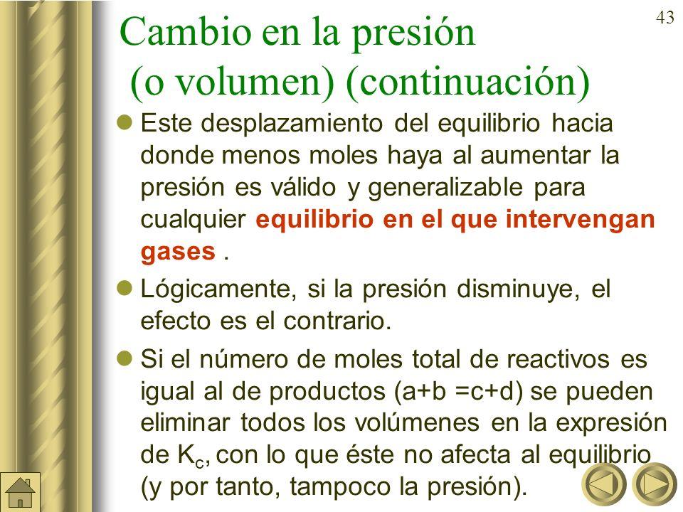 Cambio en la presión (o volumen) (continuación)