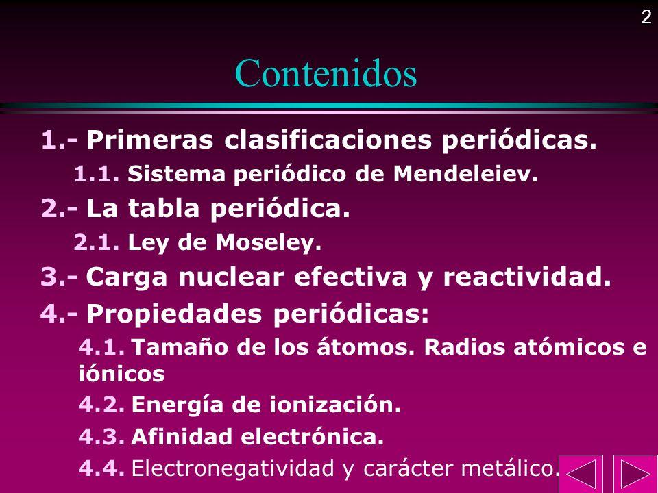 Contenidos 1.- Primeras clasificaciones periódicas.