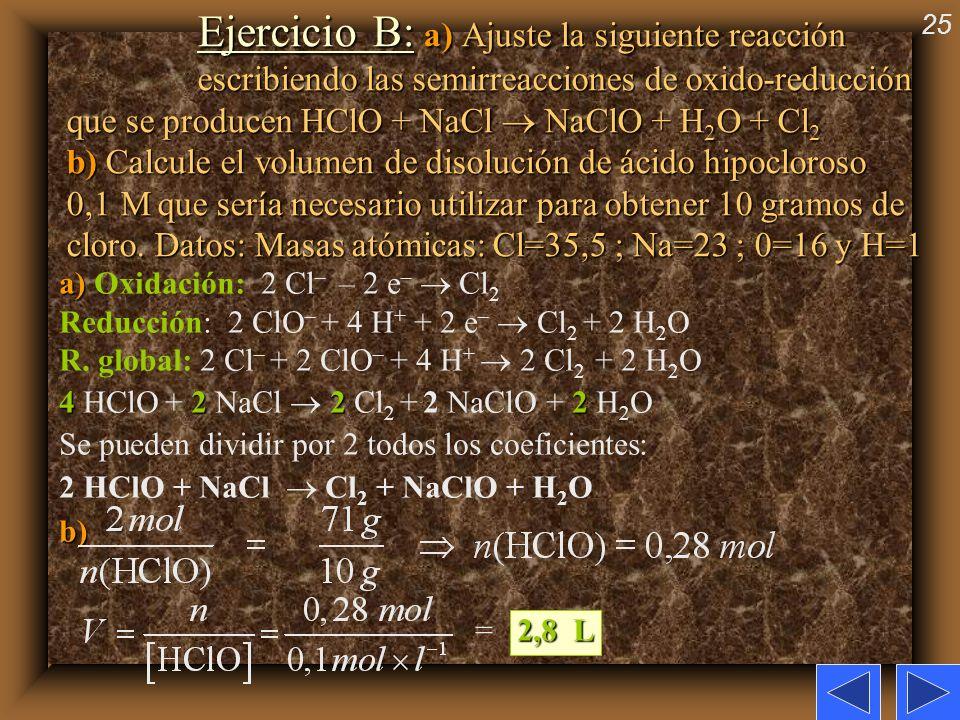 Ejercicio B: a) Ajuste la siguiente reacción