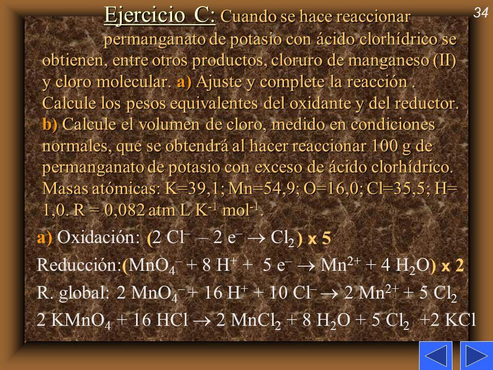 a) Oxidación: 2 Cl– – 2 e–  Cl2