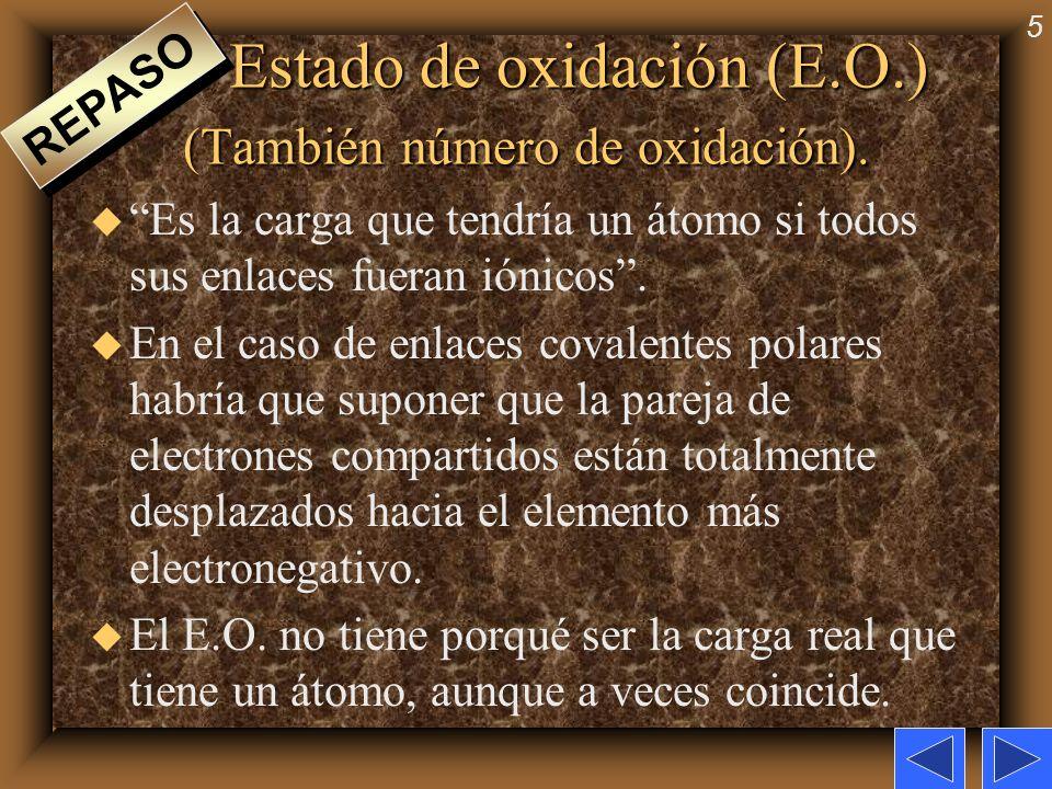 Estado de oxidación (E.O.) (También número de oxidación).