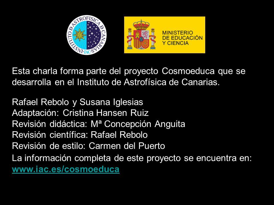 Esta charla forma parte del proyecto Cosmoeduca que se desarrolla en el Instituto de Astrofísica de Canarias.