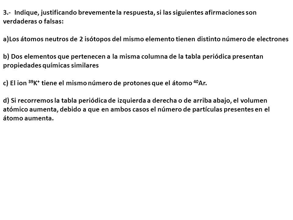 3.- Indique, justificando brevemente la respuesta, si las siguientes afirmaciones son verdaderas o falsas: