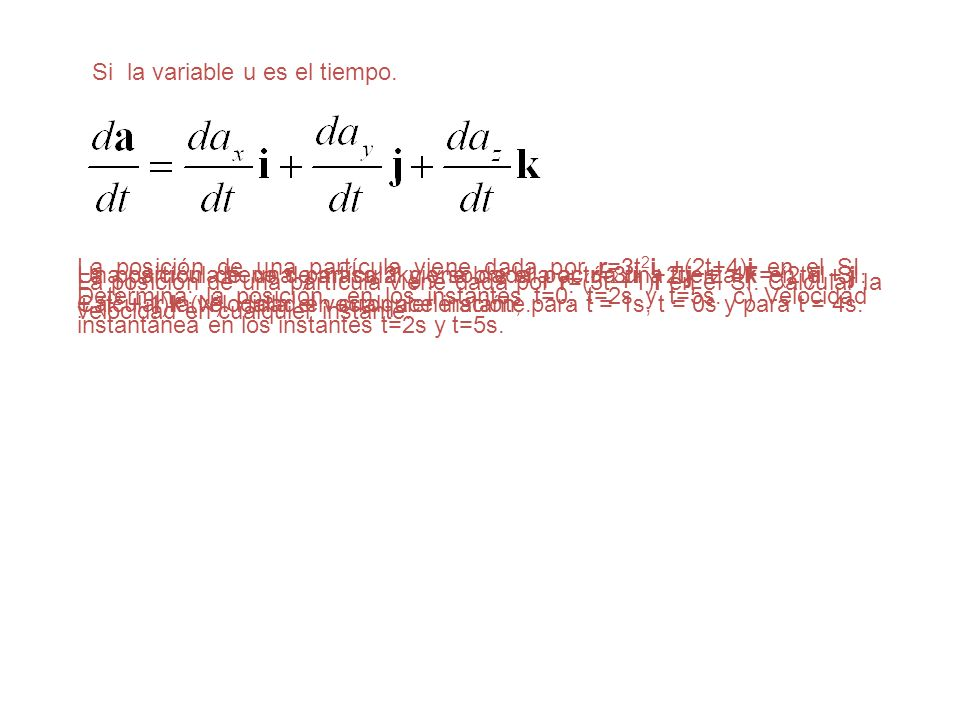 Si la variable u es el tiempo.