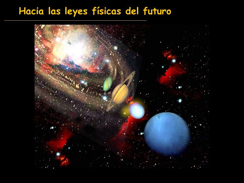 Hacia las leyes físicas del futuro