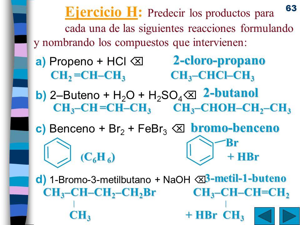 d) 1-Bromo-3-metilbutano + NaOH 