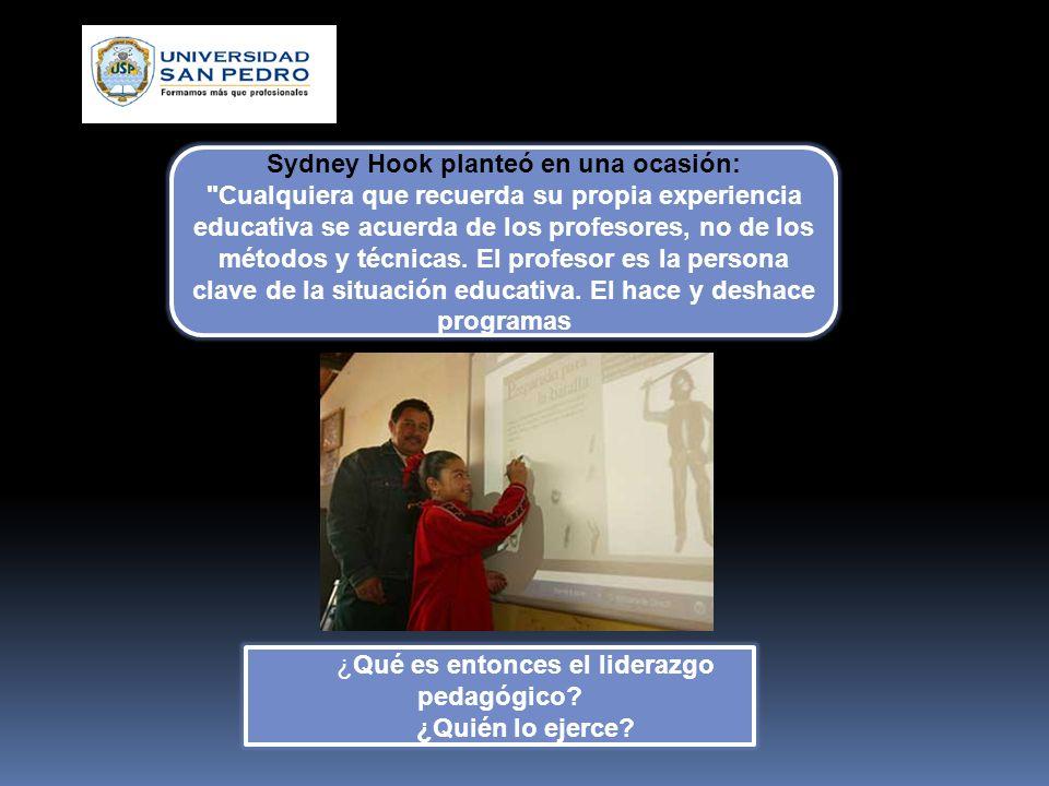 Sydney Hook planteó en una ocasión: