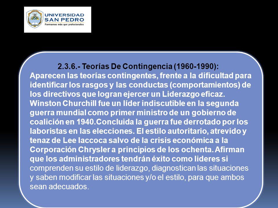 2.3.6.- Teorías De Contingencia (1960-1990):