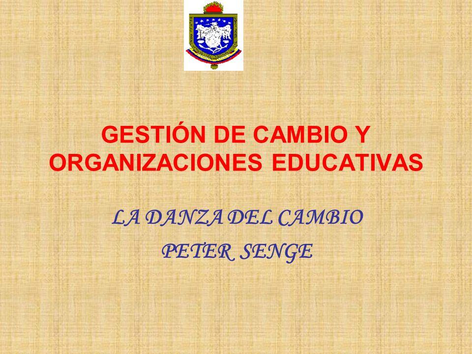 GESTIÓN DE CAMBIO Y ORGANIZACIONES EDUCATIVAS