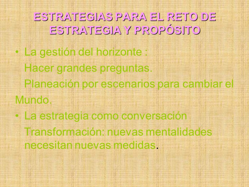 ESTRATEGIAS PARA EL RETO DE ESTRATEGIA Y PROPÓSITO