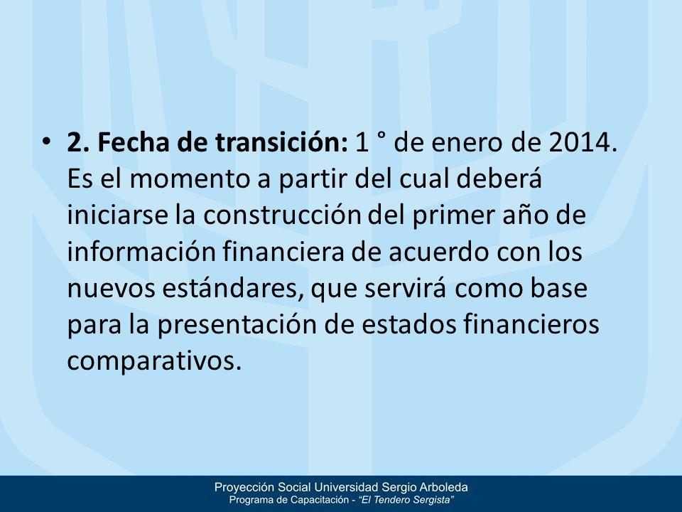 2. Fecha de transición: 1 ° de enero de 2014
